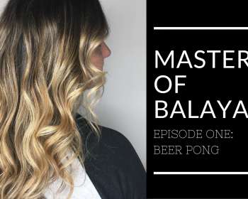 Masters of Balayage – Beer Pong