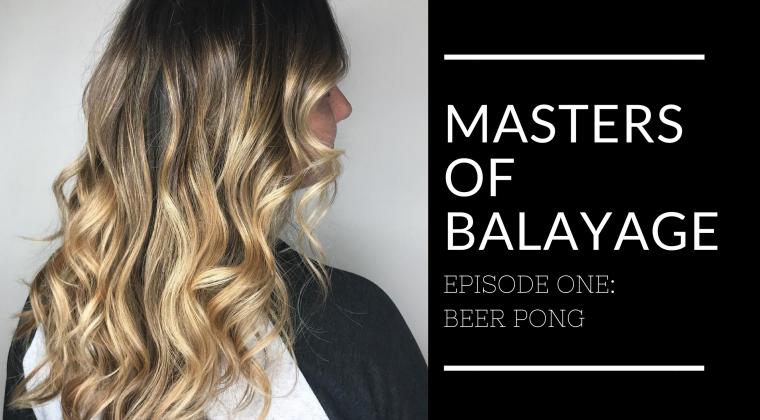 Masters of Balayage – Beer Pong