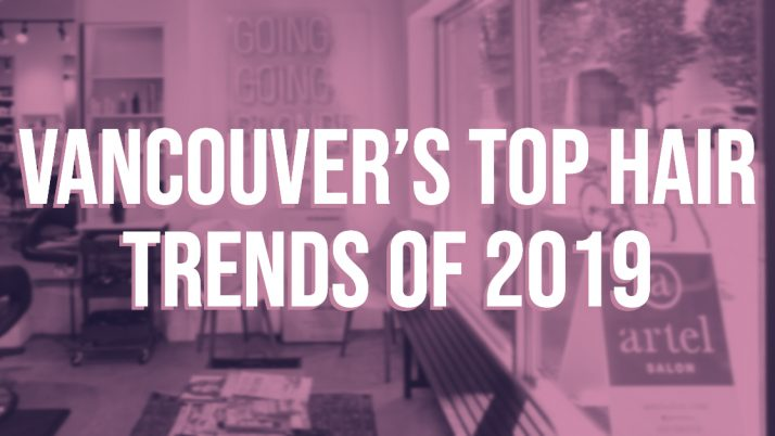 The Hair That Is Turning Heads! – Vancouver's Top Hair Trends of 2019