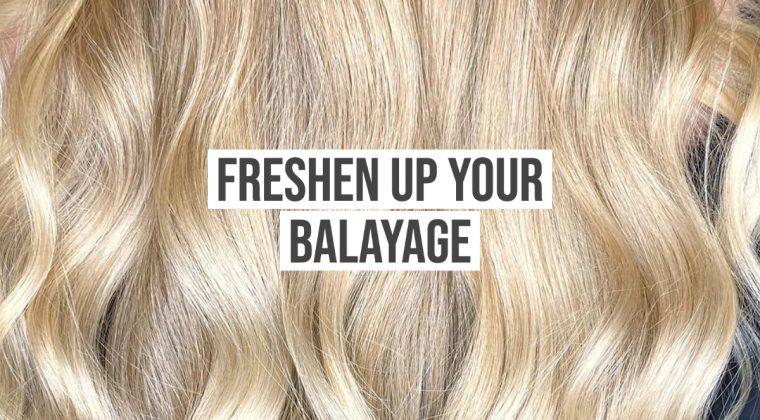 Freshen Up Your Balayage!